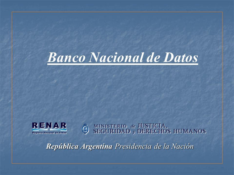 República Argentina Presidencia de la Nación Banco Nacional de Datos