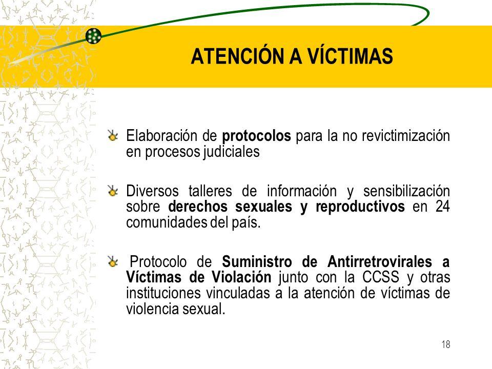 18 ATENCIÓN A VÍCTIMAS Elaboración de protocolos para la no revictimización en procesos judiciales Diversos talleres de información y sensibilización