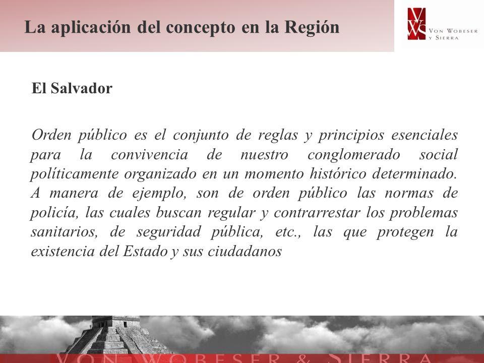 La aplicación del concepto en la Región El Salvador Orden público es el conjunto de reglas y principios esenciales para la convivencia de nuestro cong