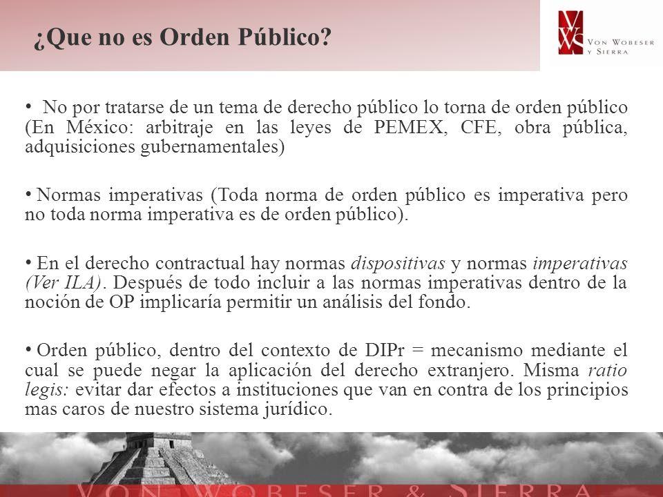 ¿Que no es Orden Público? No por tratarse de un tema de derecho público lo torna de orden público (En México: arbitraje en las leyes de PEMEX, CFE, ob