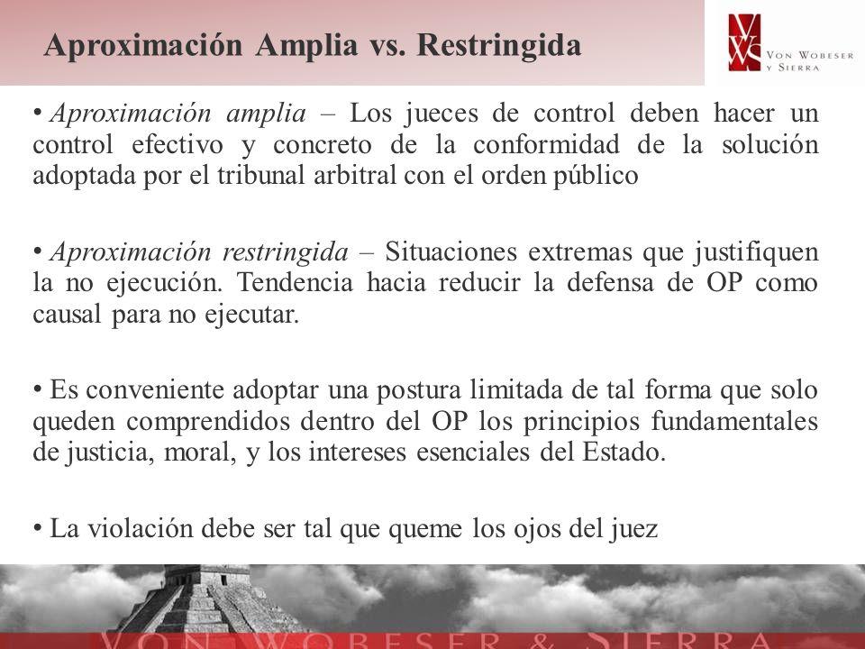 Aproximación Amplia vs. Restringida Aproximación amplia – Los jueces de control deben hacer un control efectivo y concreto de la conformidad de la sol