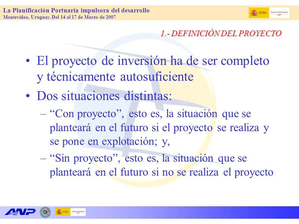 La Planificación Portuaria impulsora del desarrollo Montevideo, Uruguay. Del 14 al 17 de Marzo de 2007 1.- DEFINICIÓN DEL PROYECTO El proyecto de inve