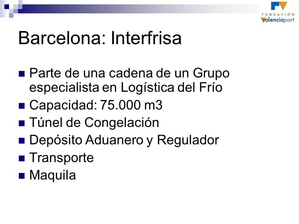 Barcelona: Interfrisa Parte de una cadena de un Grupo especialista en Logística del Frío Capacidad: 75.000 m3 Túnel de Congelación Depósito Aduanero y
