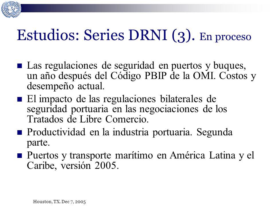 Houston, TX. Dec 7, 2005 Estudios: Series DRNI (3). En proceso Las regulaciones de seguridad en puertos y buques, un año después del Código PBIP de la