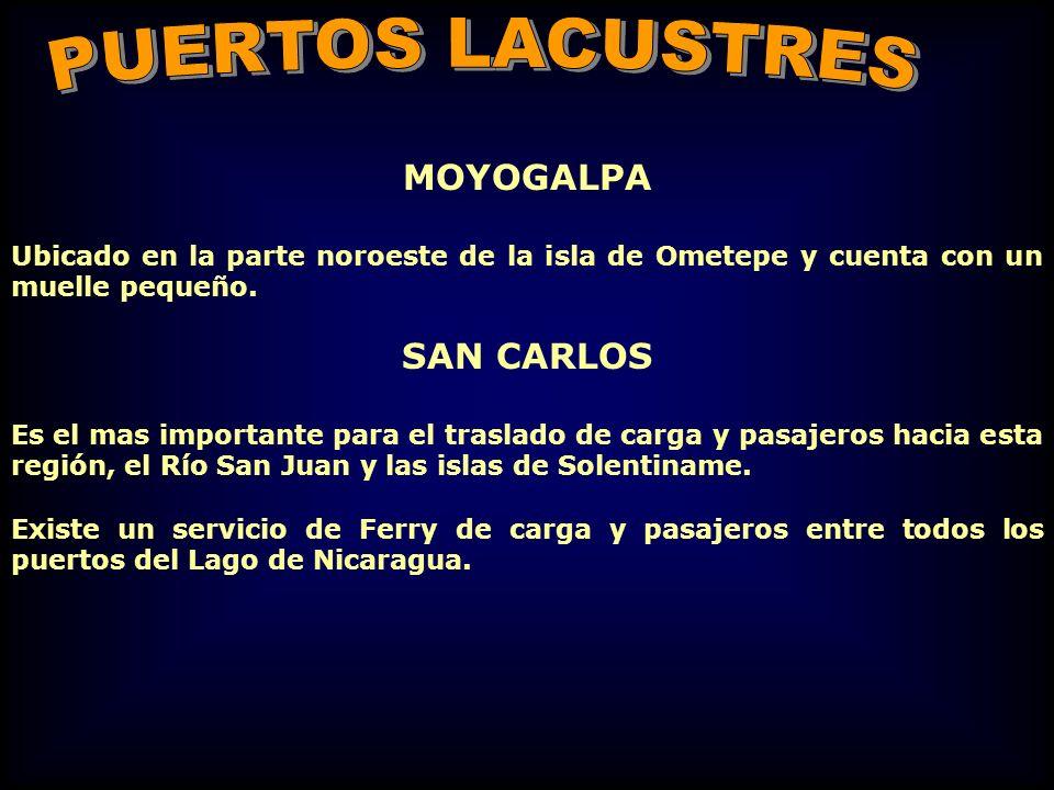 MOYOGALPA Ubicado en la parte noroeste de la isla de Ometepe y cuenta con un muelle pequeño. SAN CARLOS Es el mas importante para el traslado de carga