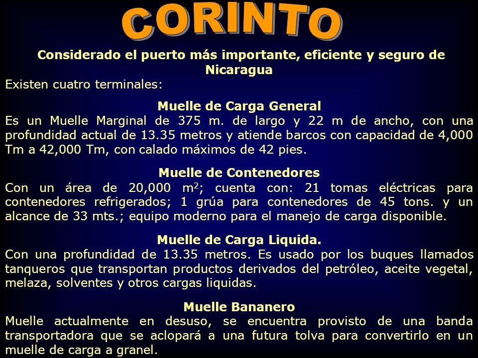 Considerado el puerto más importante, eficiente y seguro de Nicaragua Existen cuatro terminales: Muelle de Carga General Es un Muelle Marginal de 375