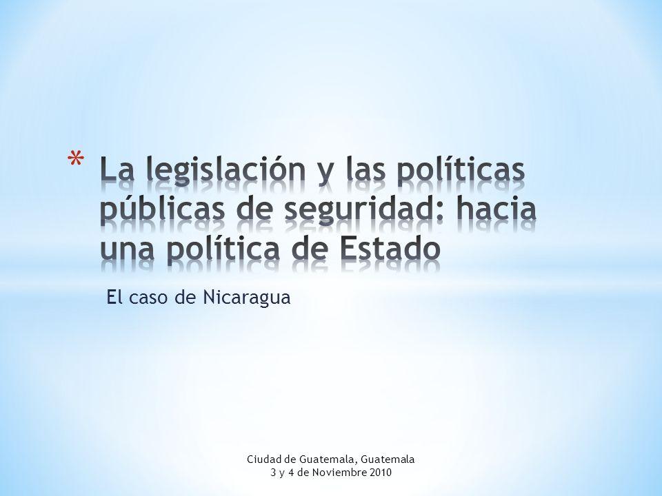 Legislación de Seguridad Pública: Aspectos principales 1.Constitución Política de Nicaragua: a.La Policía Nacional es un cuerpo único b.Tiene una naturaleza civil c.Misiones constitucionales: 1-.