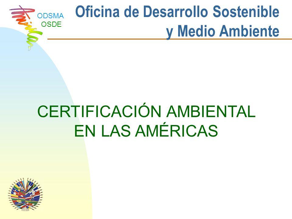 ODSMA OSDE Estado Actual (Febrero 2005) Certificación Agropecuaria Años 1999 a 2004.