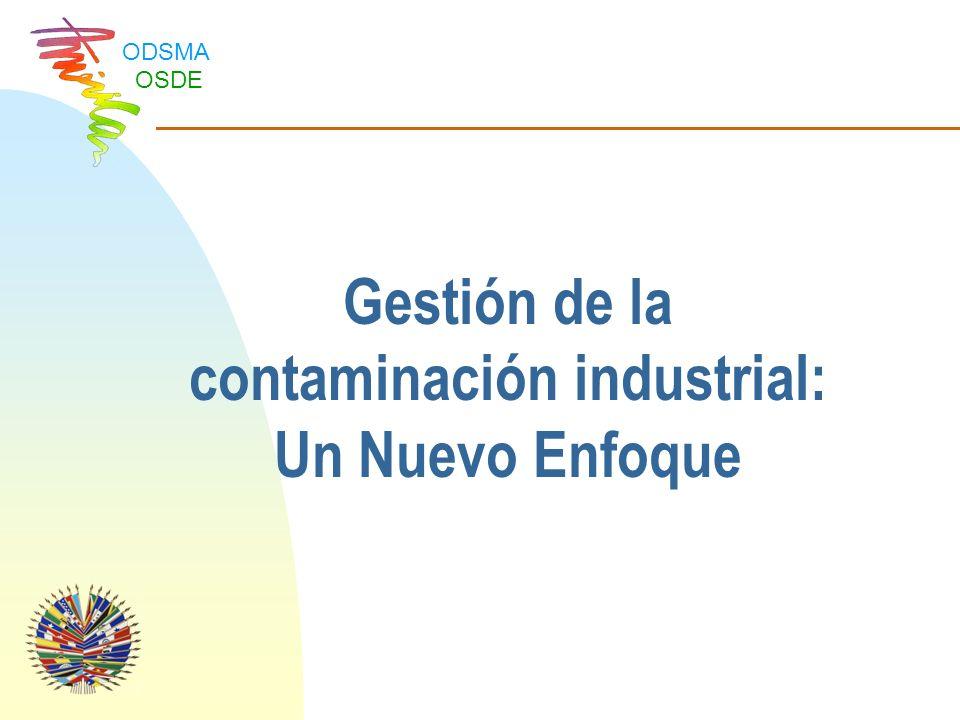 ODSMA OSDE El Estado Mecanismos reguladores Ley Tradicionalmente el Estado ha sido el principal actor en el tema de regulación ambiental.