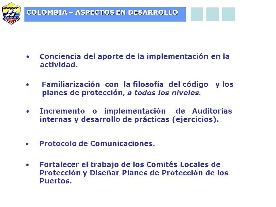 COLOMBIA – ASPECTOS EN DESARROLLO Conciencia del aporte de la implementación en la actividad.