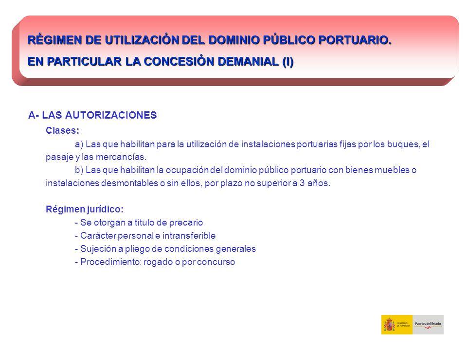A- LAS AUTORIZACIONES Clases: a) Las que habilitan para la utilización de instalaciones portuarias fijas por los buques, el pasaje y las mercancías. b