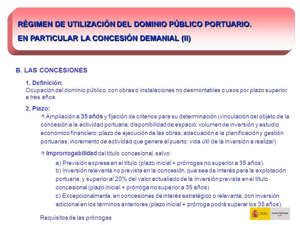 RÉGIMEN DE UTILIZACIÓN DEL DOMINIO PÚBLICO PORTUARIO. EN PARTICULAR LA CONCESIÓN DEMANIAL (II) B. LAS CONCESIONES 1. Definición: Ocupación del dominio