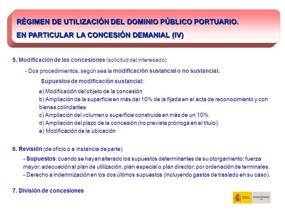 RÉGIMEN DE UTILIZACIÓN DEL DOMINIO PÚBLICO PORTUARIO. EN PARTICULAR LA CONCESIÓN DEMANIAL (IV) 5. Modificación de las concesiones (solicitud del inter