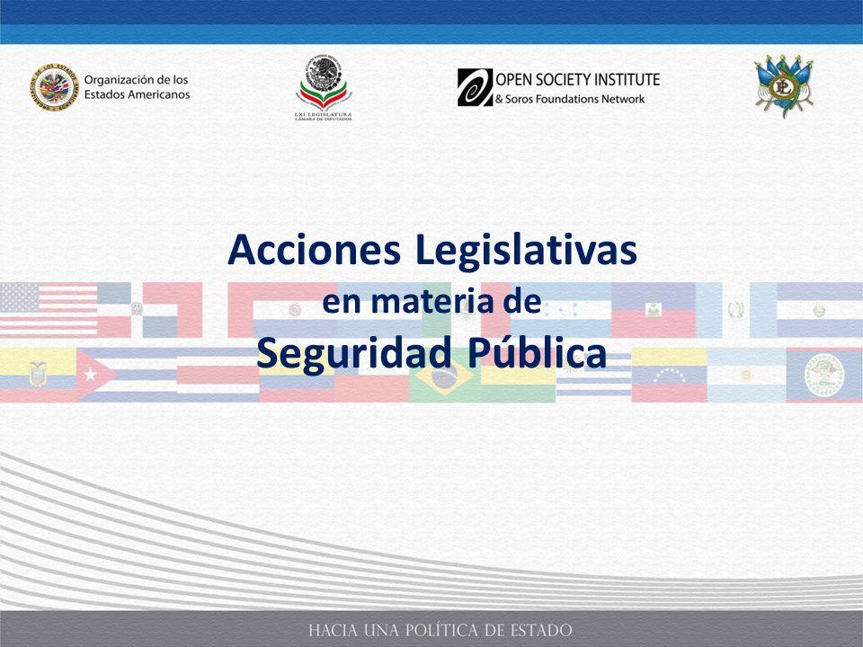 Acciones Legislativas en materia de Seguridad Pública