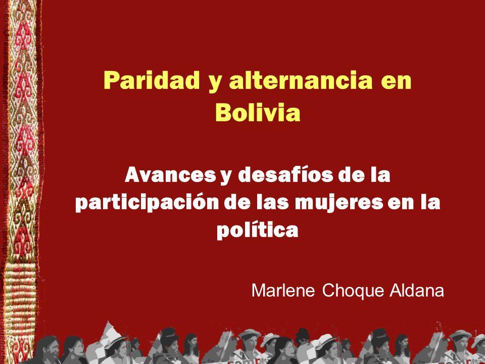 Paridad y alternancia en Bolivia Avances y desafíos de la participación de las mujeres en la política Marlene Choque Aldana