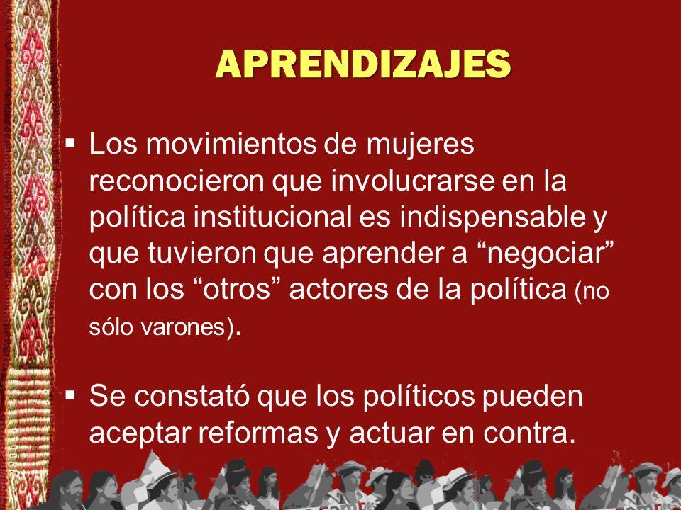 APRENDIZAJES Los movimientos de mujeres reconocieron que involucrarse en la política institucional es indispensable y que tuvieron que aprender a nego