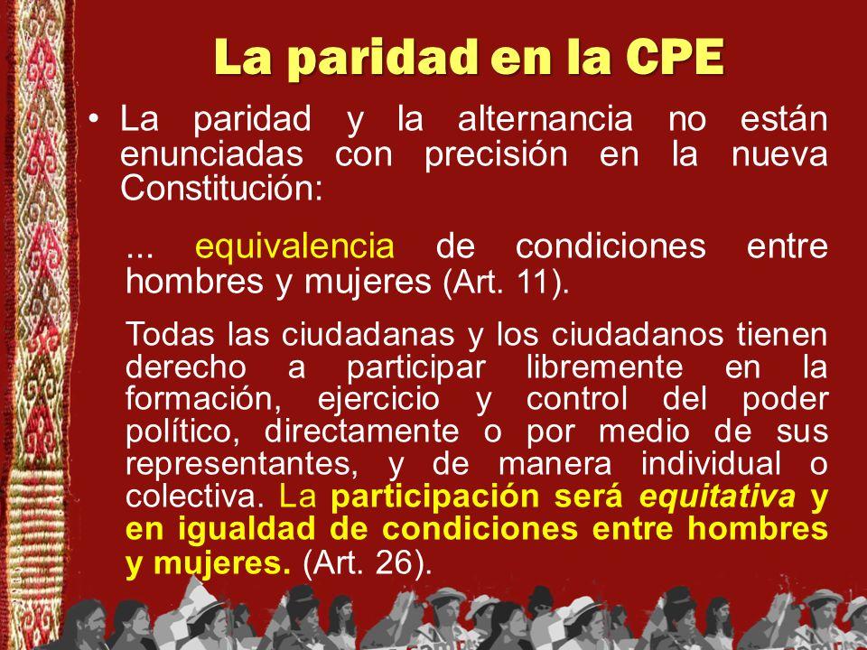 La paridad en la CPE Para la composición de las dos cámaras de la Asamblea Legislativa Plurinacional, la igualdad se explicitó así: En la elección de asambleístas se garantizará la igual participación de hombres y mujeres.