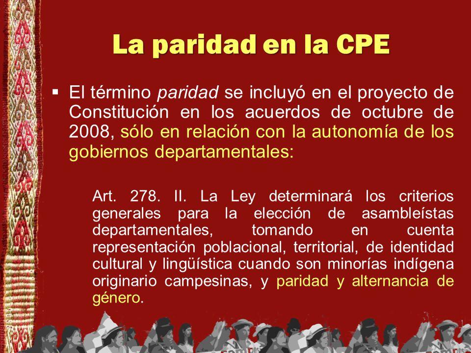 La paridad en la CPE El término paridad se incluyó en el proyecto de Constitución en los acuerdos de octubre de 2008, sólo en relación con la autonomí