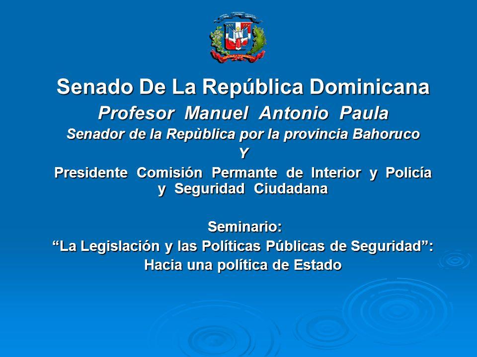 Senado De La República Dominicana Profesor Manuel Antonio Paula Senador de la Repùblica por la provincia Bahoruco Y Presidente Comisión Permante de In