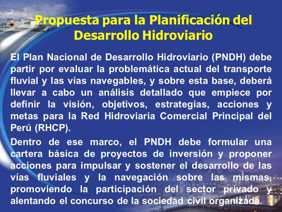 El Plan Nacional de Desarrollo Hidroviario (PNDH) debe partir por evaluar la problemática actual del transporte fluvial y las vías navegables, y sobre