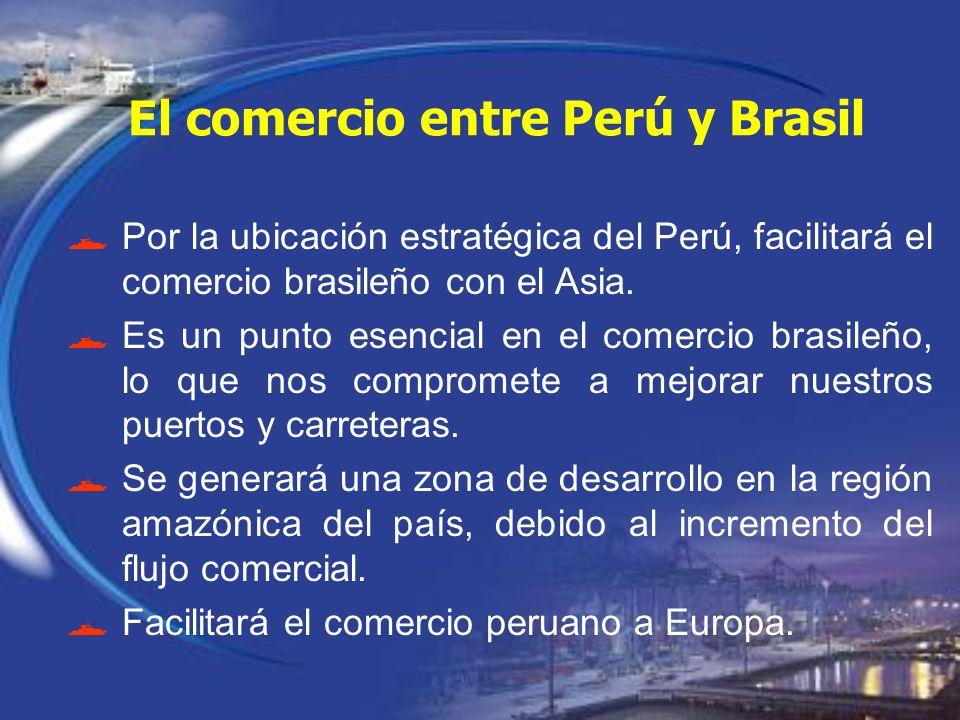 Por la ubicación estratégica del Perú, facilitará el comercio brasileño con el Asia. Es un punto esencial en el comercio brasileño, lo que nos comprom