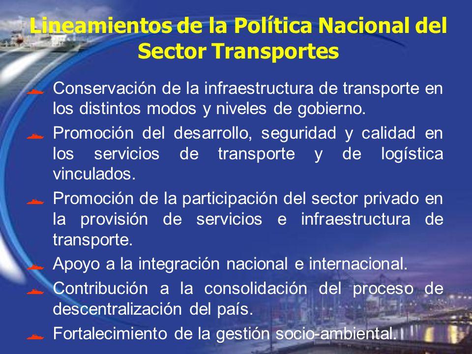 Lineamientos de la Política Nacional del Sector Transportes Conservación de la infraestructura de transporte en los distintos modos y niveles de gobie
