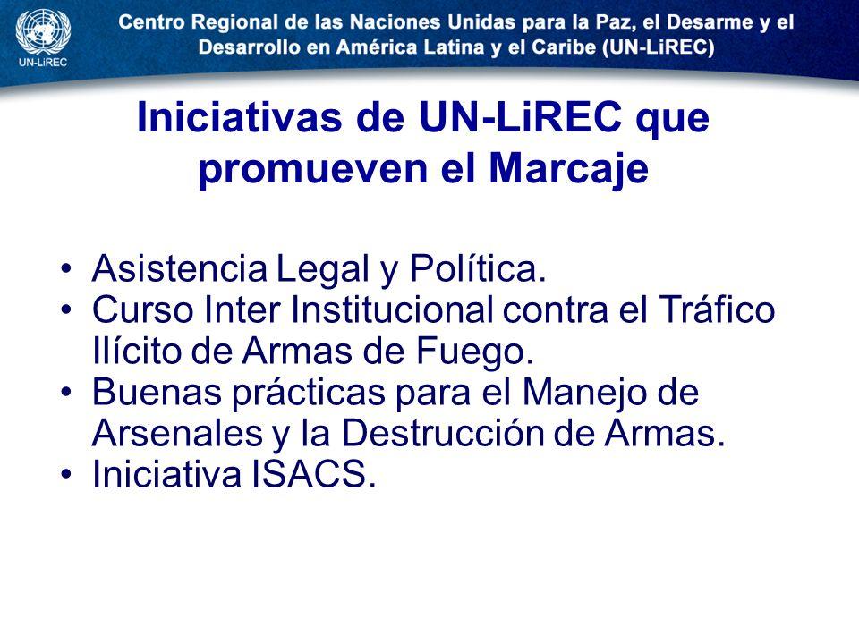 Iniciativas de UN-LiREC que promueven el Marcaje Asistencia Legal y Política. Curso Inter Institucional contra el Tráfico Ilícito de Armas de Fuego. B