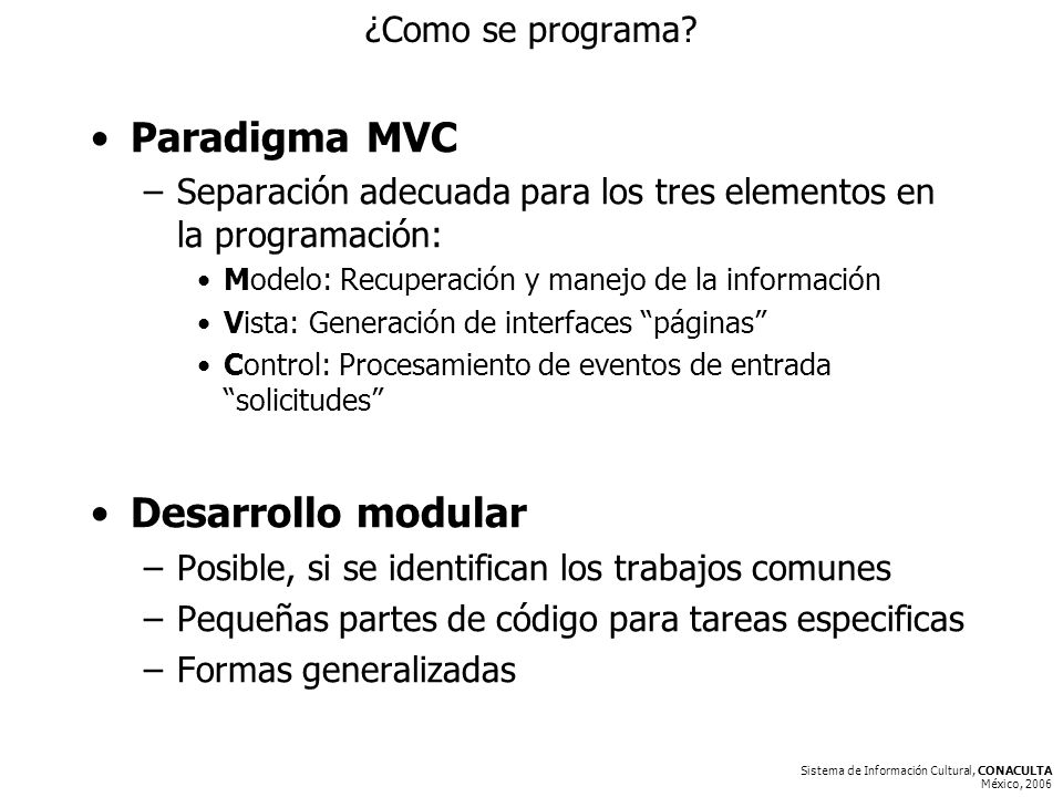 Sistema de Información Cultural, CONACULTA México, 2006 ¿Como se programa.