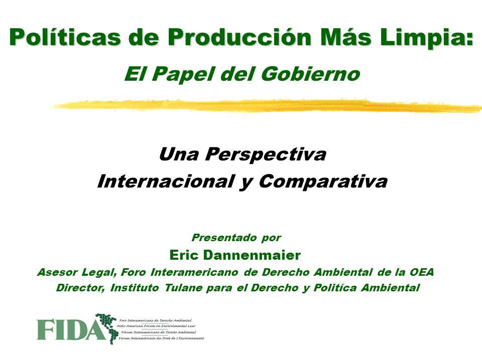 Presentado por Eric Dannenmaier Asesor Legal, Foro Interamericano de Derecho Ambiental de la OEA Director, Instituto Tulane para el Derecho y Politíca
