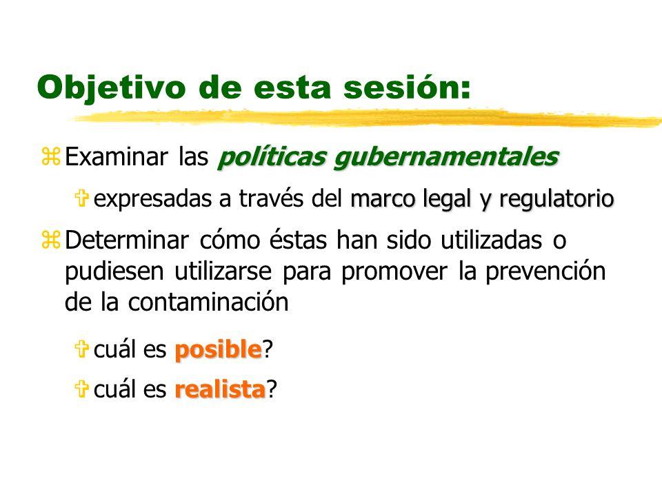 Objetivo de esta sesión: políticas gubernamentales zExaminar las políticas gubernamentales marco legal y regulatorio Vexpresadas a través del marco le