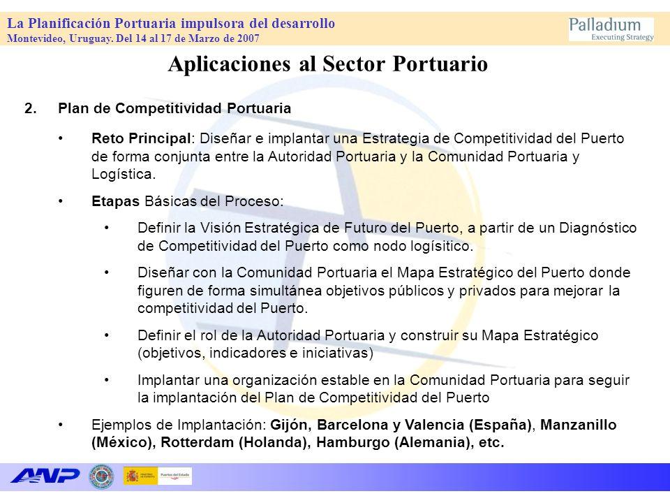 La Planificación Portuaria impulsora del desarrollo Montevideo, Uruguay. Del 14 al 17 de Marzo de 2007 Aplicaciones al Sector Portuario 2.Plan de Comp