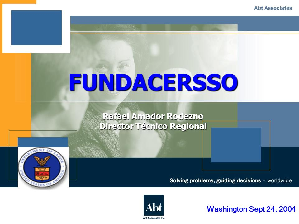 2 FUNDACERSSO Rafael Amador Rodezno Director Técnico Regional Washington Sept 24, 2004