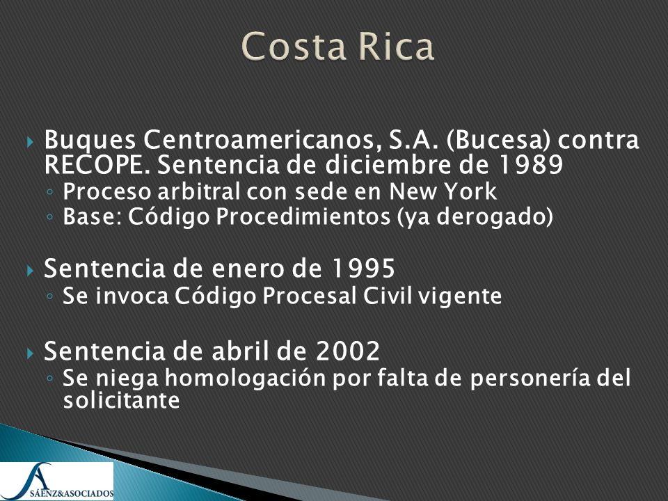 Buques Centroamericanos, S.A. (Bucesa) contra RECOPE. Sentencia de diciembre de 1989 Proceso arbitral con sede en New York Base: Código Procedimientos