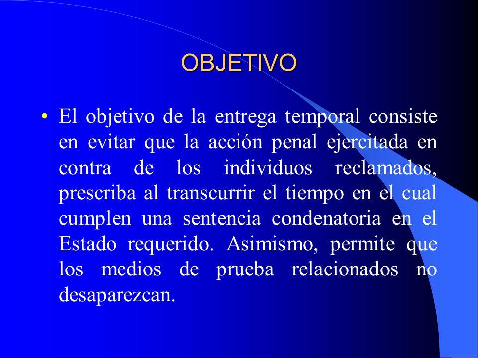 EXTRADICIÓN TEMPORAL El Estado requerido concede la extradición al Estado requirente, con la condición de que el reclamado sea devuelto al primero, pa