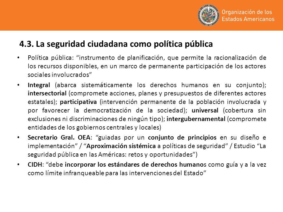 4.3. La seguridad ciudadana como política pública Política pública: instrumento de planificación, que permite la racionalización de los recursos dispo