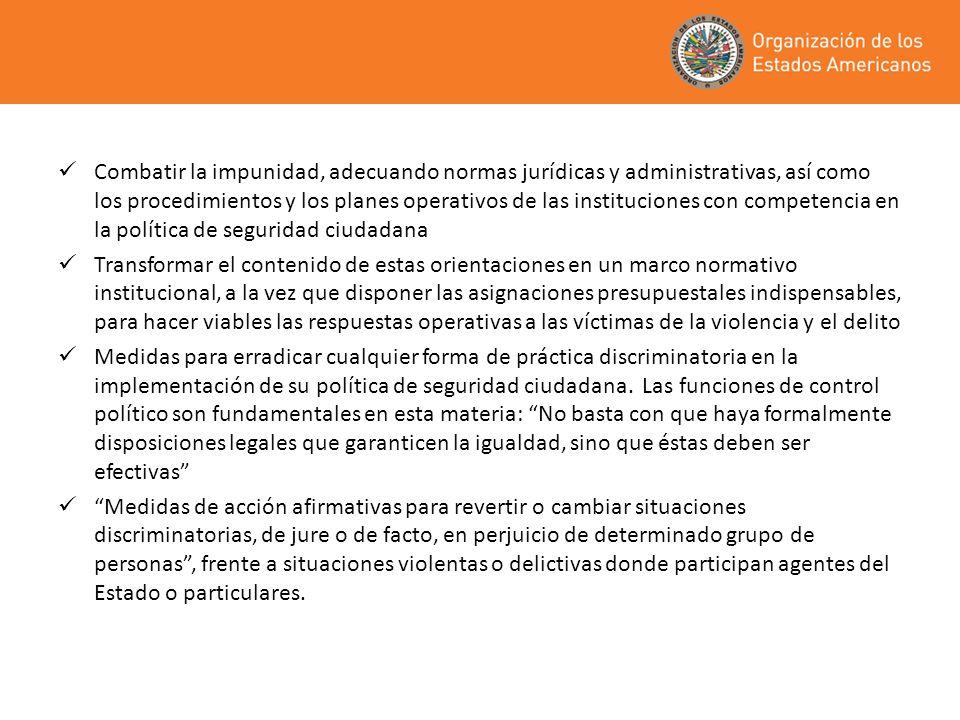 Combatir la impunidad, adecuando normas jurídicas y administrativas, así como los procedimientos y los planes operativos de las instituciones con comp