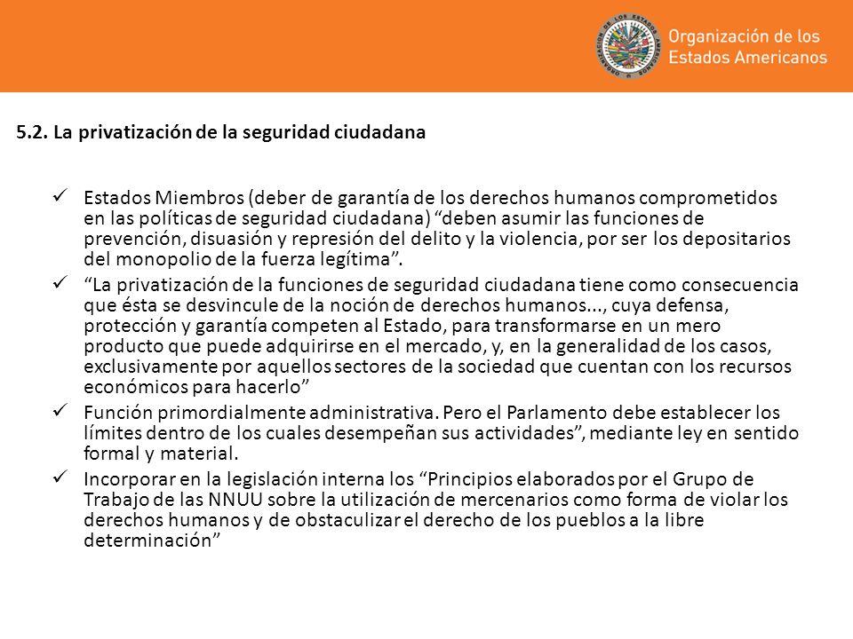 5.2. La privatización de la seguridad ciudadana Estados Miembros (deber de garantía de los derechos humanos comprometidos en las políticas de segurida