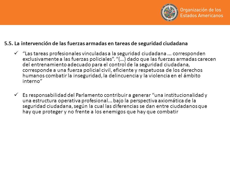 5.5. La intervención de las fuerzas armadas en tareas de seguridad ciudadana Las tareas profesionales vinculadas a la seguridad ciudadana... correspon
