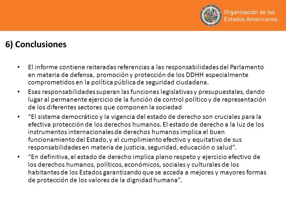 6) Conclusiones El informe contiene reiteradas referencias a las responsabilidades del Parlamento en materia de defensa, promoción y protección de los