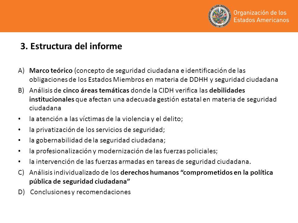 3. Estructura del informe A)Marco teórico (concepto de seguridad ciudadana e identificación de las obligaciones de los Estados Miembros en materia de