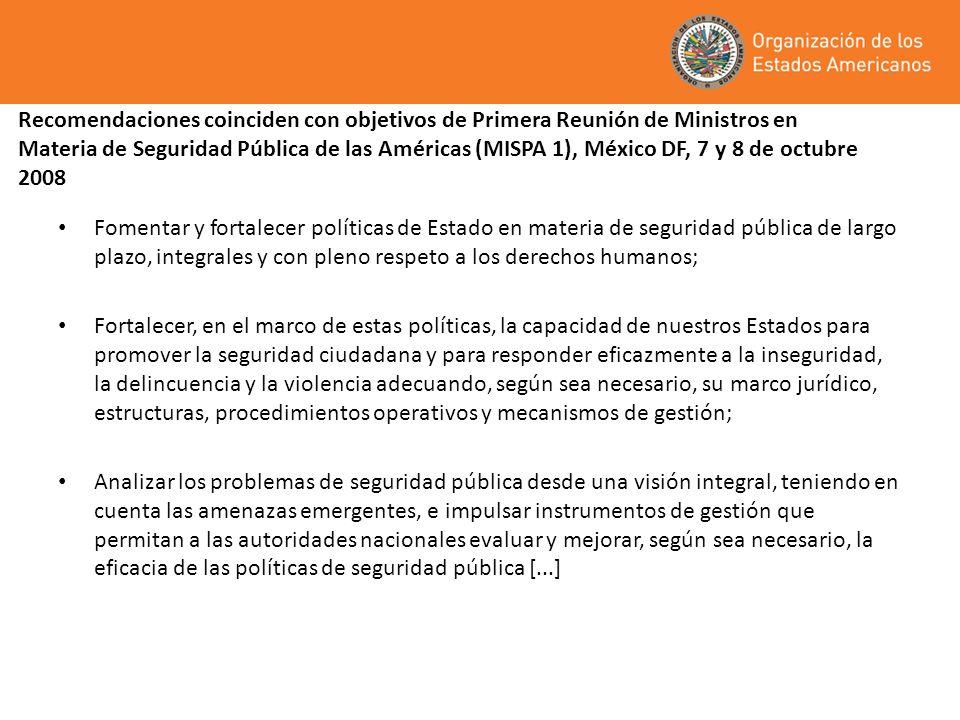 Recomendaciones coinciden con objetivos de Primera Reunión de Ministros en Materia de Seguridad Pública de las Américas (MISPA 1), México DF, 7 y 8 de