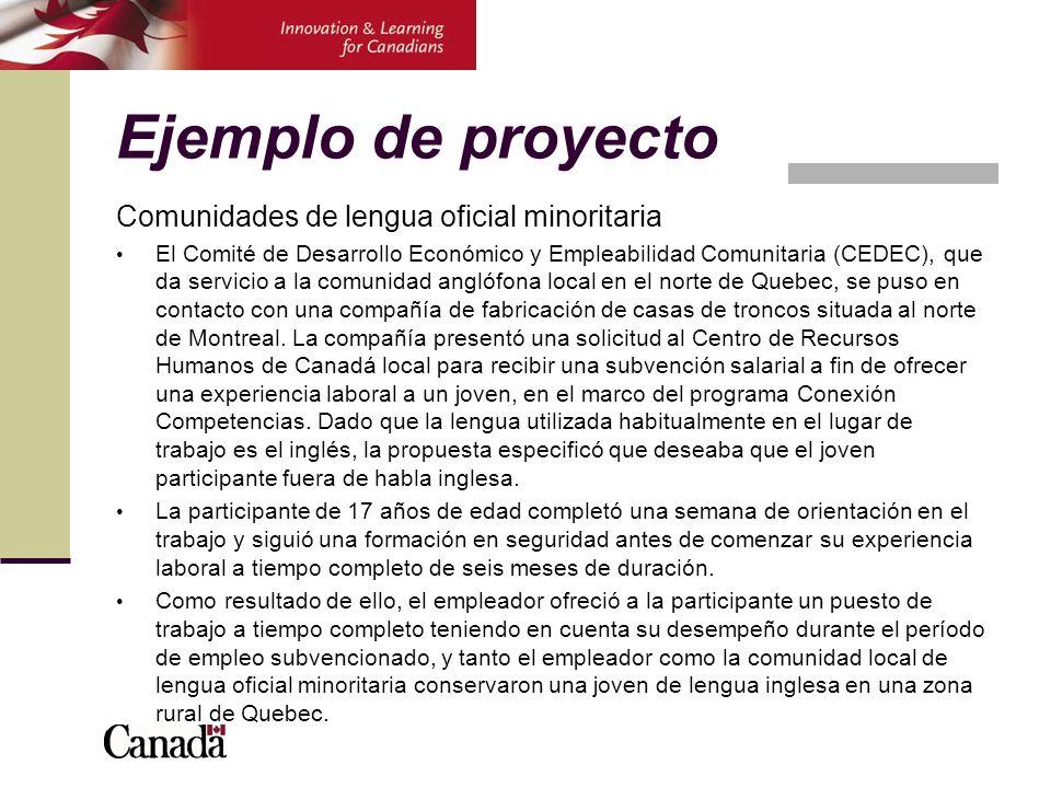 Ejemplo de proyecto Comunidades de lengua oficial minoritaria El Comité de Desarrollo Económico y Empleabilidad Comunitaria (CEDEC), que da servicio a la comunidad anglófona local en el norte de Quebec, se puso en contacto con una compañía de fabricación de casas de troncos situada al norte de Montreal.