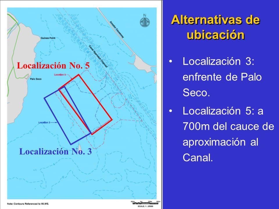 Localización No. 5 Localización No. 3 Alternativas de ubicación Localización 3: enfrente de Palo Seco. Localización 5: a 700m del cauce de aproximació