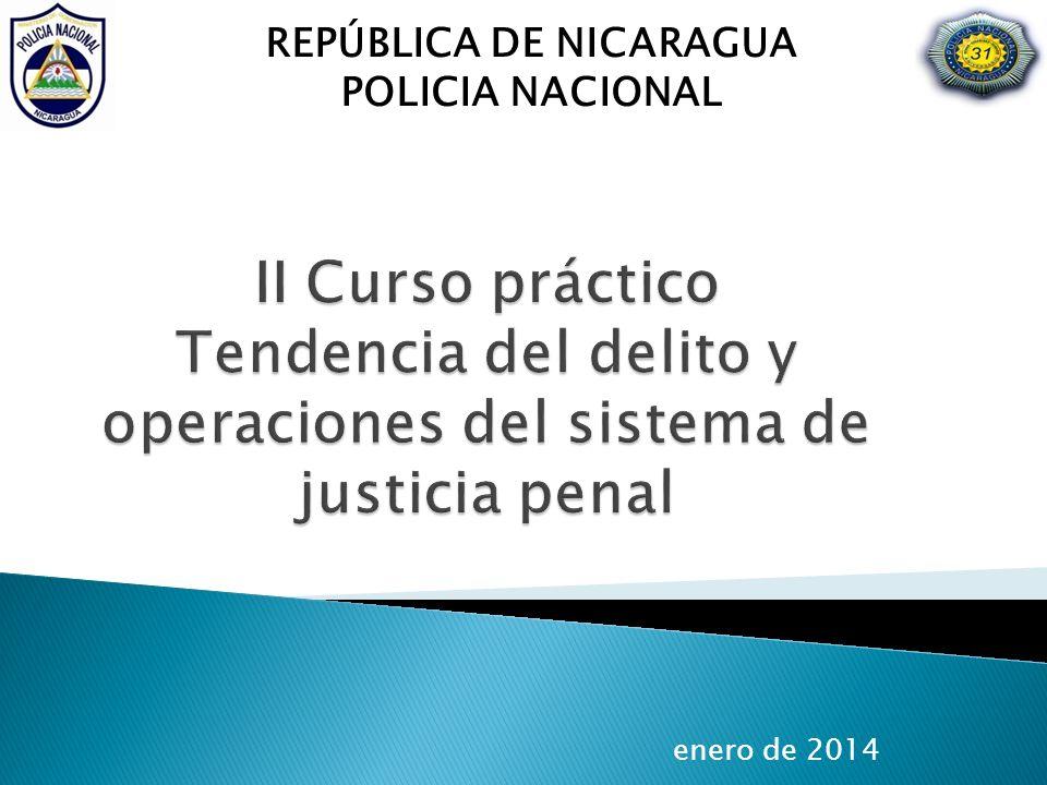 REPÚBLICA DE NICARAGUA POLICIA NACIONAL enero de 2014