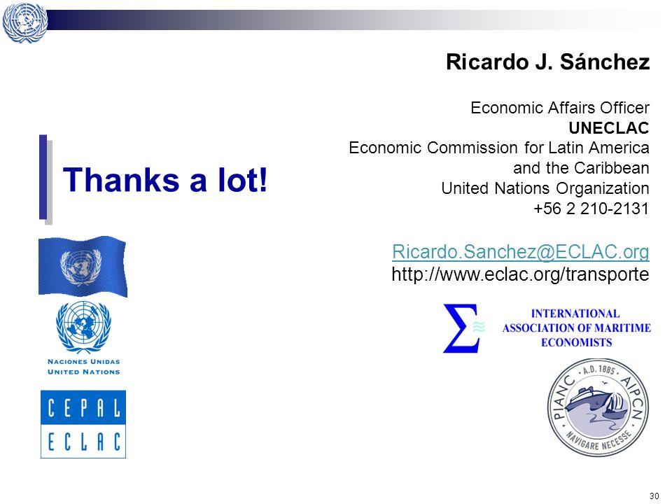 29 Ricardo J. Sánchez | CEPAL | Naciones Unidas Ricardo.Sanchez@ECLAC.org Dinámica portuaria en contenedores en América Latina y C.