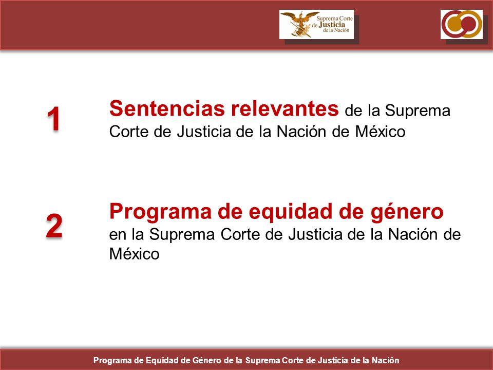 3 10 Sentencias Relevantes 10 Sentencias Relevantes Programa de Equidad de Género de la Suprema Corte de Justicia de la Nación