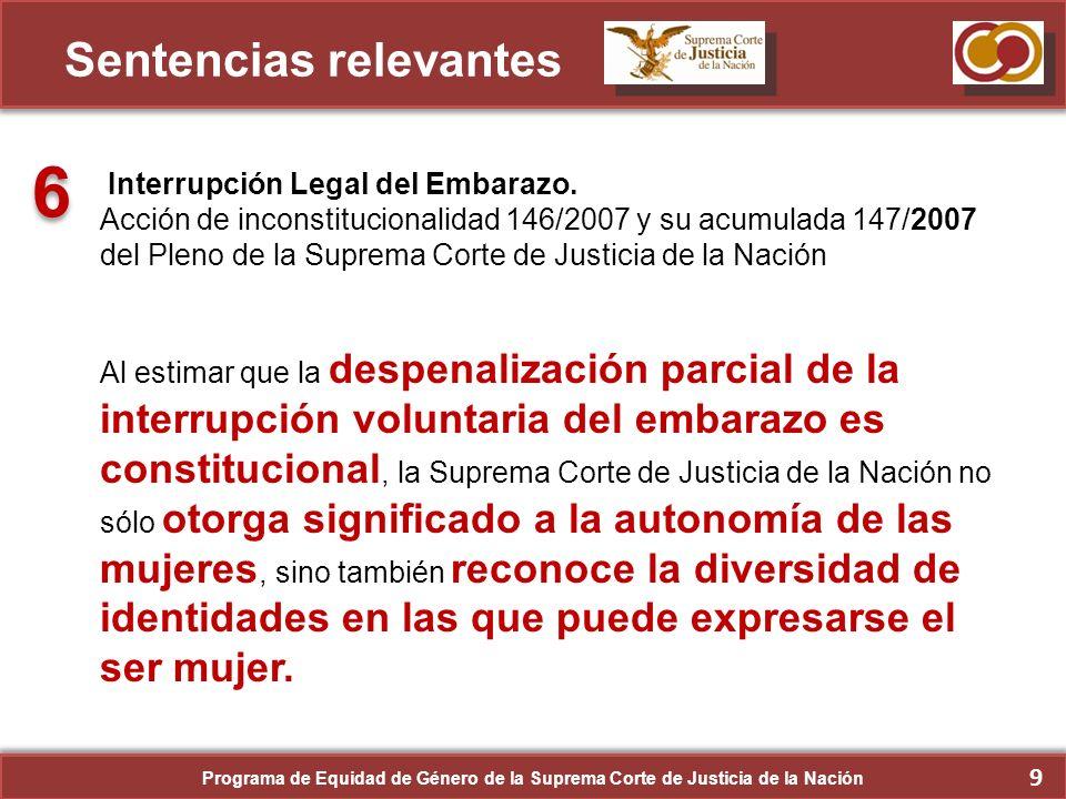 10 Sentencias relevantes Recurso de Apelación Penal 2/2010 El Máximo Tribunal ha tomado decisiones para garantizar el derecho de las mujeres a acceder a la justicia, como lo demuestran los amparos concedidos a las mujeres indígenas Teresa González y Alberta Alcántara, injustamente acusadas de secuestro.