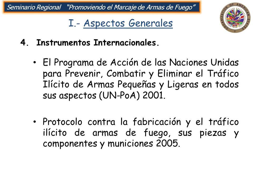 I.- Aspectos Generales El Programa de Acción de las Naciones Unidas para Prevenir, Combatir y Eliminar el Tráfico Ilícito de Armas Pequeñas y Ligeras