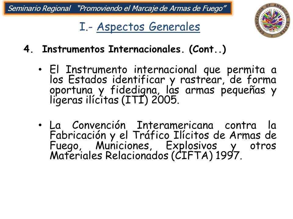 I.- Aspectos Generales El Instrumento internacional que permita a los Estados identificar y rastrear, de forma oportuna y fidedigna, las armas pequeña
