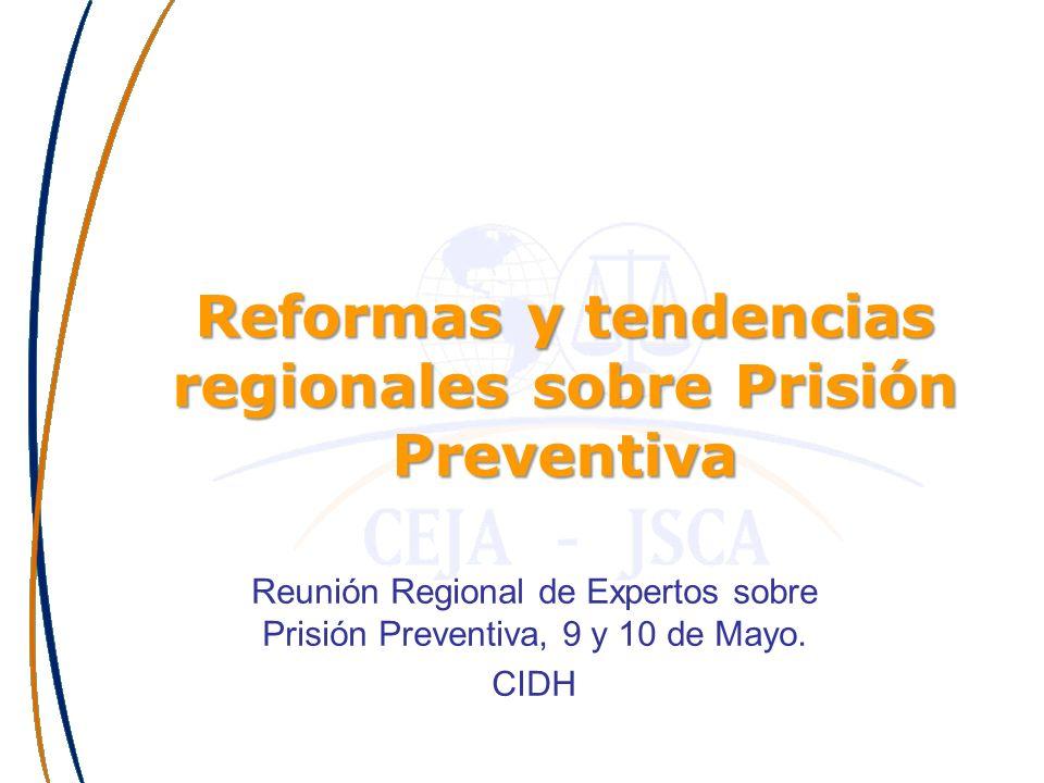 Reformas y tendencias regionales sobre Prisión Preventiva Reunión Regional de Expertos sobre Prisión Preventiva, 9 y 10 de Mayo. CIDH